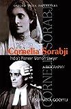 Cornelia Sorabji: India's Pioneer Woman Lawyer: A Biography