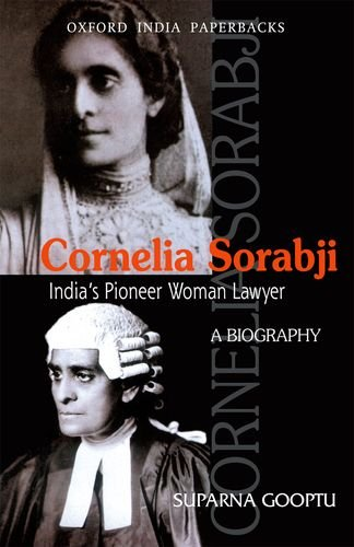Cornelia Sorabji: India's Pioneer Woman Lawyer: A Biography by Oxford University Press
