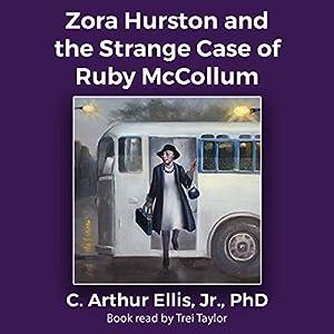 Amazon.com: Zora Hurston and the Strange Case of Ruby McCollum (Audible Audio Edition): C. Arthur Ellis Jr, Trei Taylor, C. Arthur Ellis Jr., ...