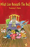 img - for What Lies Beneath the Bed - Tommy's Tales book / textbook / text book