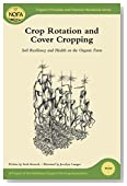 NOFA Guides Set: Crop Rotation and Cover Cropping: Soil Resiliency and Health on the Organic Farm (Organic Principles and Practices Handbook Series)