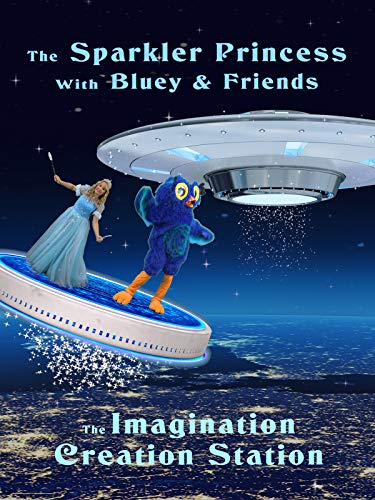 - The Sparkler Princess with Bluey & Friends - The Imagination Creation Station