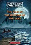 The Clue at the Bottom of the Lake, Kristiana Gregory, 1436450276