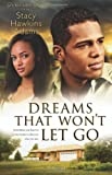 DREAMS THAT WON'T LET GO: A Novel