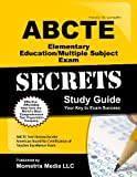 ABCTE Elementary Education/Multiple Subject & PTK Exam Secrets Study Guide: ABCTE Test Review for the American Board for Certification of Teacher Excellence Exam