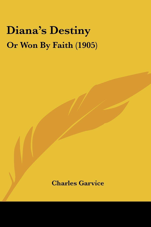 Diana's Destiny: Or Won By Faith (1905) pdf