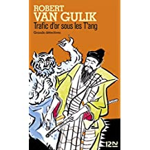 Trafic d'or sous les T'ang (Grands détectives t. 1619) (French Edition)