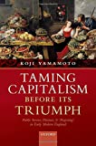 img - for Taming Capitalism before its Triumph: Public Service, Distrust, and 'Projecting' in Early Modern England book / textbook / text book