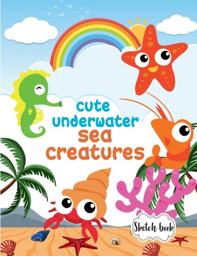 "Sketchbook ( Cute Underwater Sea Creatures ): Paper Book for Sketching, Drawing, Journaling & Doodling (Sketchbooks), Perfect Large size at 8.5"" x 11"", 120 Pages pdf epub"