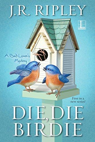 Die, Die Birdie (A Bird Lover's Mystery) by [Ripley, J.R.]