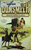 Wagon Train to Hell, J. R. Roberts, 0515102725