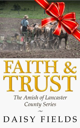 Faith and Trust in Lancaster (The Amish of Lancaster County #2) County Daisy