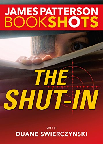 The Shut-In (BookShots) by [Patterson, James]