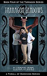 Tarragon Shadows (Tarragon Series Book 4)