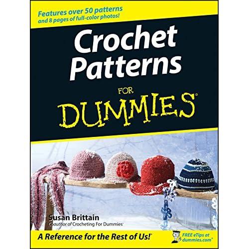 Crochet Patterns For Dummies Susan Brittain 0999993462066 Amazon