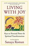 Living with Joy: Keys to Personal Power and Spiritual Transformation (Earth Life Series)