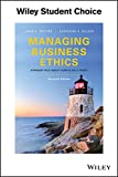 Managing Business Ethics Straight Talk about How to Do It Right, Seventh Edition
