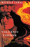 Volcanic Visions, Michele Jamal, 0140193170