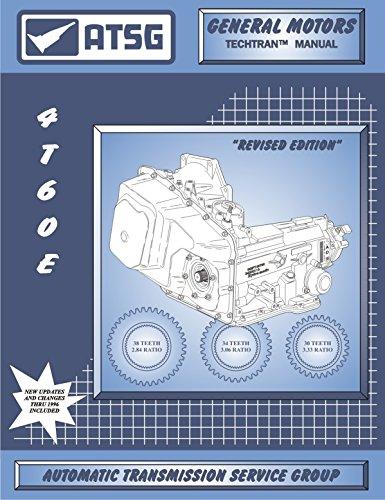 ATSG 4T60E GM Transmission Repair Manual (4T60E Torque Converter - 4T60E Kit - 4T60E Transmission Problems - Best Repair Book Available!)