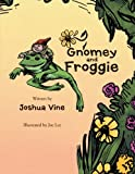 Gnomey and Froggie, Joshua M. Vine, 1477275290