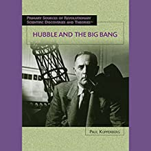 Hubble and the Big Bang: Scientific Discoveries Audiobook by Paul Kupperberg Narrated by Jay Snyder