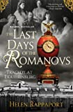 img - for The Last Days of the Romanovs: Tragedy at Ekaterinburg by Helen Rappaport (2010-01-19) book / textbook / text book