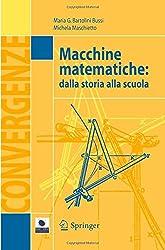 Macchine matematiche: Dalla Storia Alla Scuola (Convergenze)