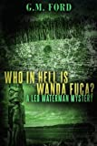 Who in Hell Is Wanda Fuca?, G. M. Ford, 1612183751