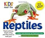 Kids Meet the Reptiles, Andra Serlin Abramson and Paula Kovacs Ross, 1604333448