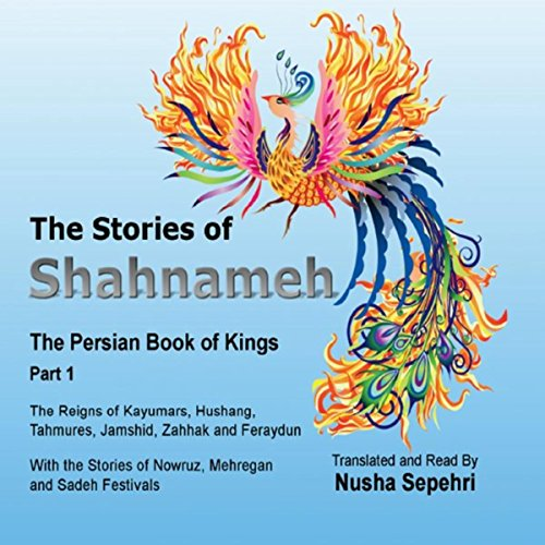 (The Stories of Shahnameh, The Persian Book of Kings, Pt. 1)
