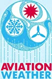 AVIATION WEATHER For Pilots and Flight Operations Personnel, AC 00-6A