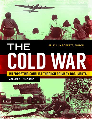 The Cold War [2 volumes]: Interpreting Conflict through Primary Documents (Primary Sources Of The Cuban Missile Crisis)