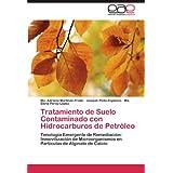 Tratamiento de Suelo Contaminado con Hidrocarburos de Petróleo: Tenología Emergente de Remediación: Inmovilización de Microorganismos en Partículas de Alginato de Calcio