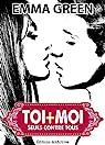 Toi et Moi : seuls contre tous, tome 1 par Green