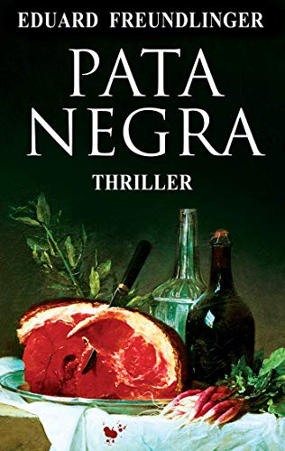 Pata negra: Andalucía thriller por Eduard Freundlinger