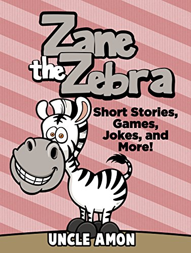Zane the zebra short stories games jokes and more fun time zane the zebra short stories games jokes and more fun fandeluxe Gallery