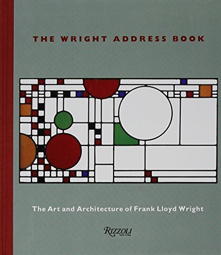 The Wright Address Book: The Art and Architecture of Frank Lloyd Wright by Frank Lloyd Wright Study Center - 10 Center Lloyd