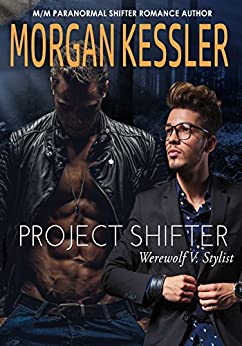 Project Shifter: Werewolf V. Stylist (MM MPREG Paranormal Romance) by [Kessler, Morgan]