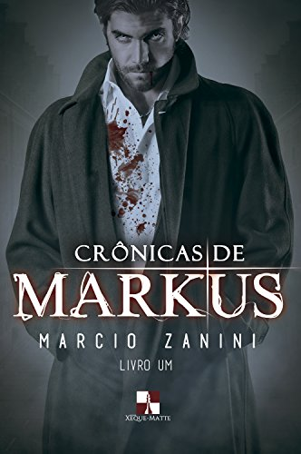 Crônicas de Markus por [Zanini, Marcio]