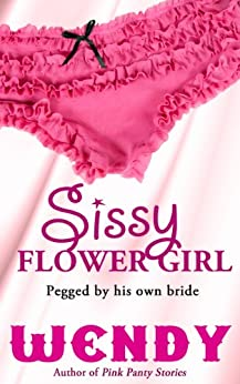 Sissy Flower Girl (English Edition) por [Wendy]