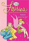 Fairies - Le Monde Secret de Clochette, Tome 5 : Amies pour la vie !