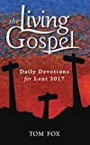 img - for Daily Devotions for Lent 2017 (Living Gospel) (The Living Gospel) book / textbook / text book