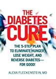 The Diabetes Cure: The 5-Step Plan to Eliminate