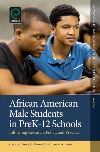 African American Male Students in PreK-12 Schools: Informing Research, Policy, and Practice (Advances in Race and Ethnicity in Education)