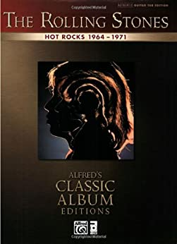 The Rolling Stones: Hot Rocks 1964-1971: Authentic Guitar TAB Sheet Music Transcription (Alfred's Classic Album Editions) by [Alfred Publishing Staff]