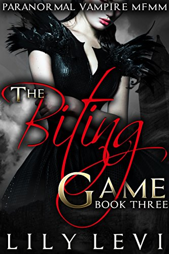 _BEST_ The Biting Game (Book Three): Paranormal Vampire MFMM. player Human Little nuestro Tresor settings Renault