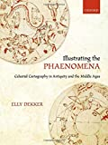 img - for Illustrating the Phaenomena: Celestial cartography in Antiquity and the Middle Ages book / textbook / text book