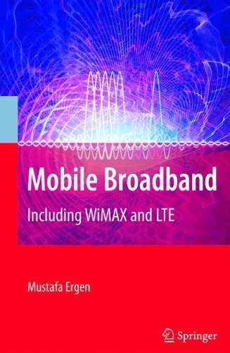 Mobile Broadband - Including WiMAX and LTE by Mustafa Ergen (2009-02-27)