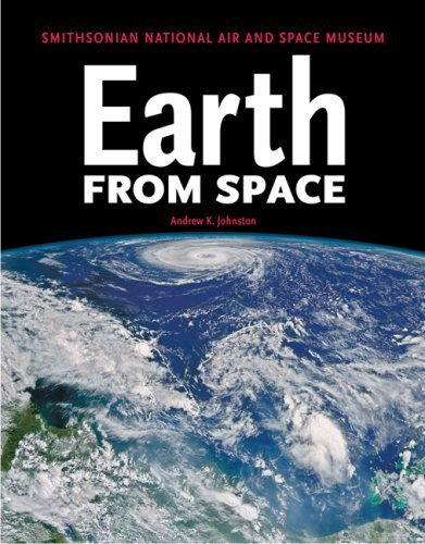 Earth From Space: Smithsonian National Air and Space Museum by Andrew K. Johnston (2007-09-14)