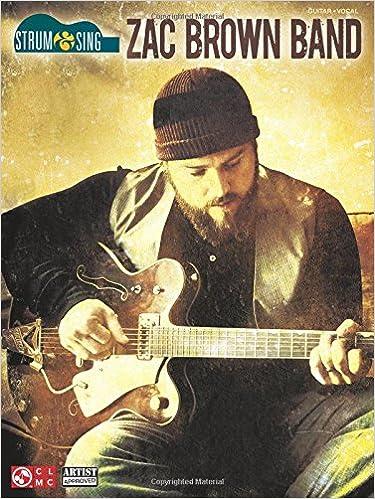 Amazon.com: Zac Brown Band - Strum & Sing (Strum & Sing: Guitar ...